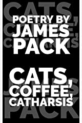 Cats, Coffee, Catharsis Kindle Edition