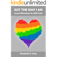 Just the Way I Am: Journal Affirmations for LGBT Youth book cover