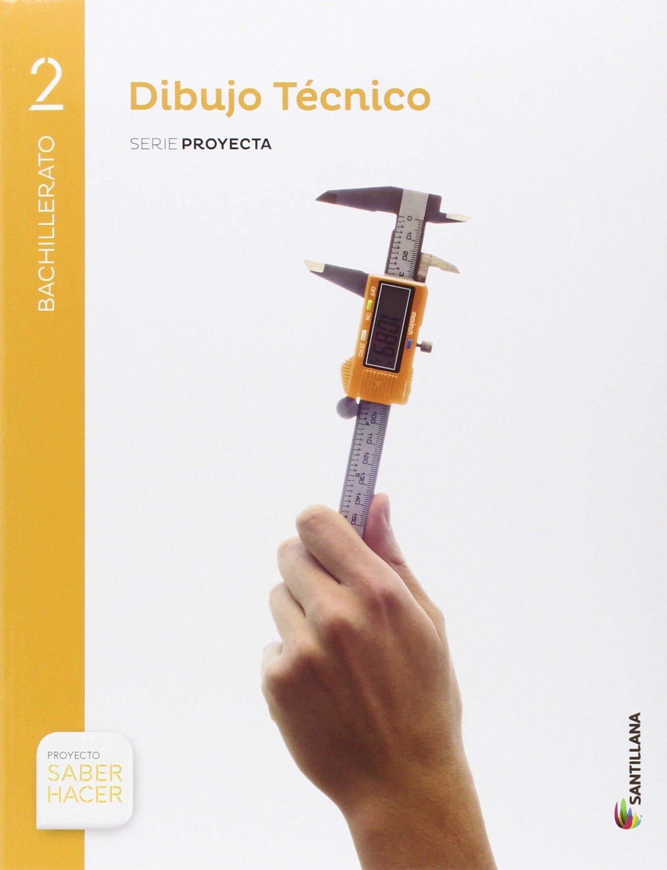 DIBUJO TÉCNICO SERIE PROYECTA 2 BTO SABER HACER - 9788468032214: Amazon.es: Vv.A.A: Libros