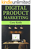 Digital Product Marketing: How to Make Money at Home Through eBook Publishing & Selling Digital Services Online