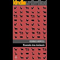 """Fazenda dos Animais: ou """"Revolução dos Bichos"""". Edição integral. Inclui prefácio do autor e tradução inédita de """"Por que…"""
