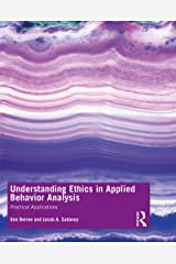 Understanding Ethics in Applied Behavior Analysis: Practical Applications Kindle Edition