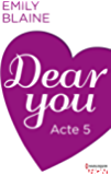 Dear You - Acte 5 (HQN)