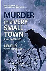 Murder in a Very Small Town (A Wiki Danser Novel) Paperback