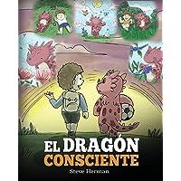 El Dragón Consciente: (The Mindful Dragon) Un libro de dragones sobre la conciencia plena. Un adorable cuento infantil…