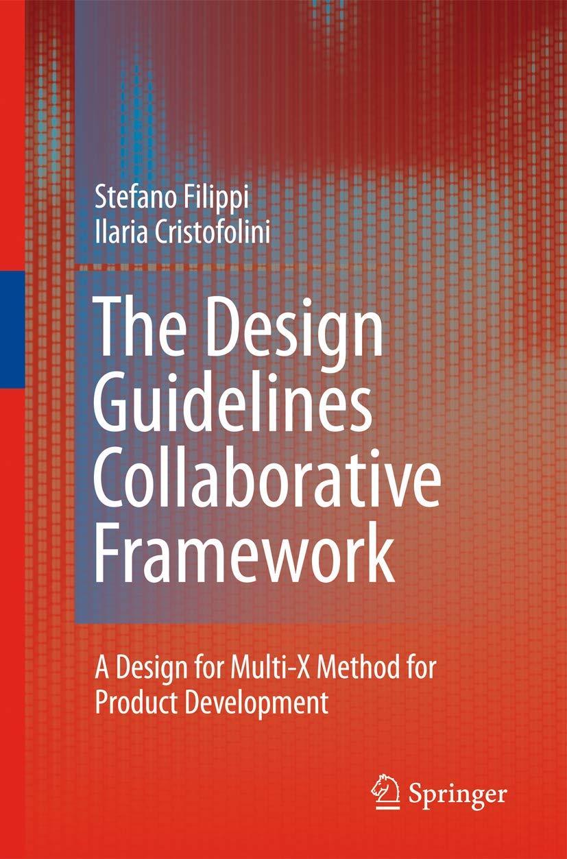 The Design Guidelines Collaborative Framework A Design For Multi X Method For Product Development Filippi Stefano Cristofolini Ilaria 9781848827714 Amazon Com Books