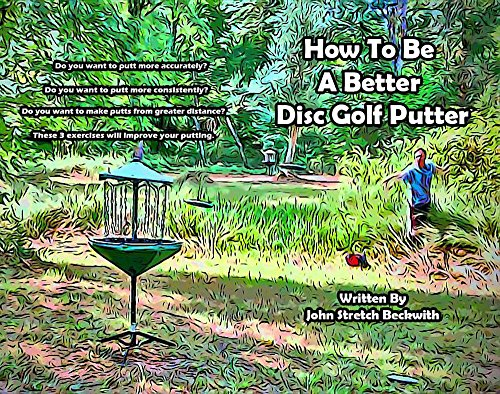 How to Be a Better Disc Golf Putter ()