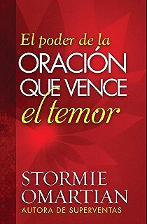 El poder de la oración que vence el temor (Spanish Edition)
