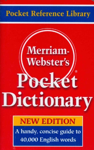 (Merriam-Webster's Pocket Dictionary)