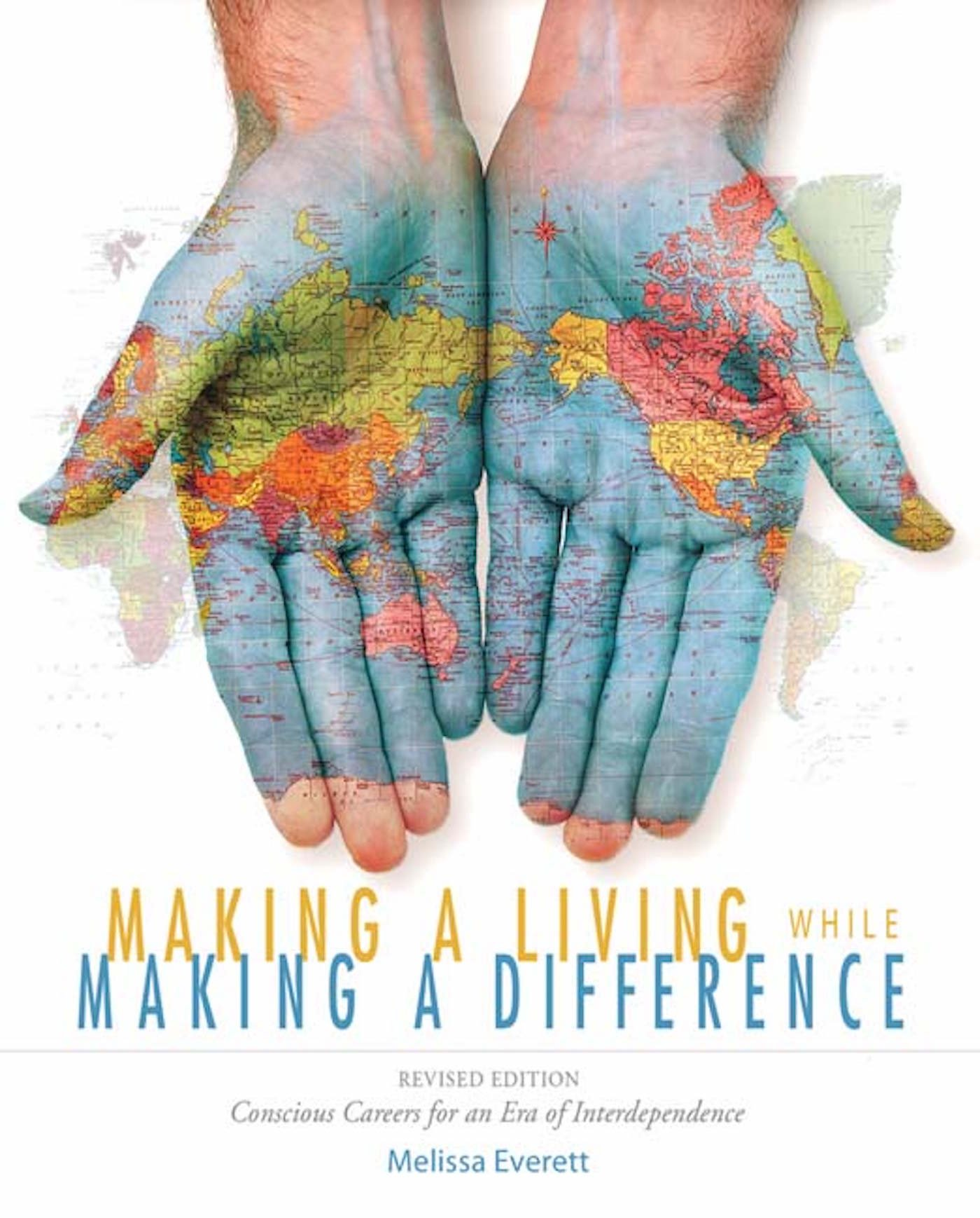 Buy Making a Living While Making a Difference: Conscious Careers in an Era of Interdependance