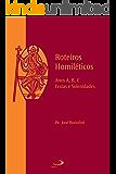 Roteiros Homiléticos: Anos A, B, C, Festas e Solenidades (Avulso)