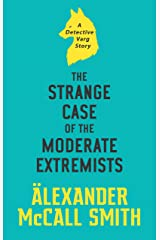 The Strange Case of the Moderate Extremists Kindle Edition
