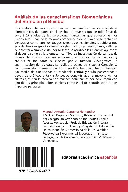 Análisis de las características Biomecánicas del Bateo en el Beisbol: Biomecánica del Bateo en el Beisbol Juvenil de Venezuela (Spanish Edition): Manuel ...