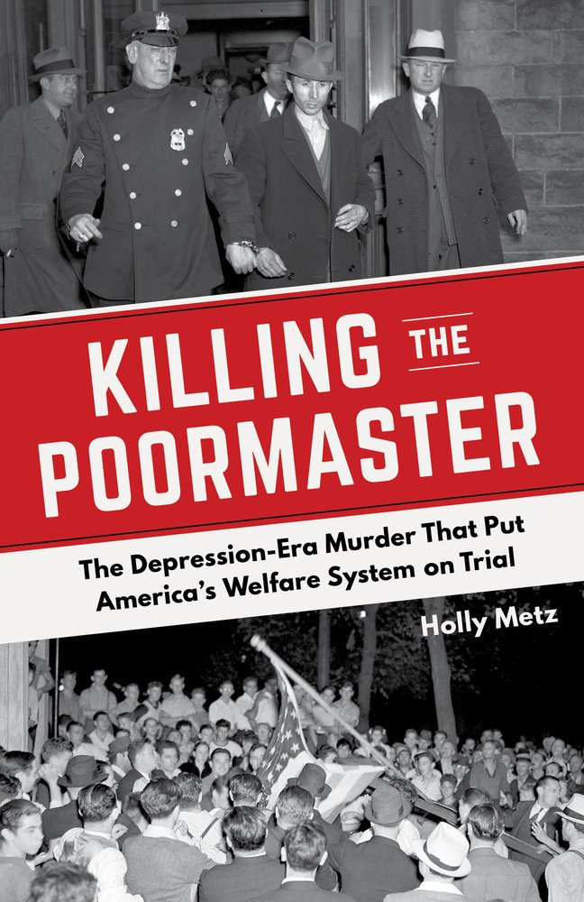 Read Online Killing the Poormaster: The Depression-Era Murder That Put America's Welfare System on Trial pdf epub
