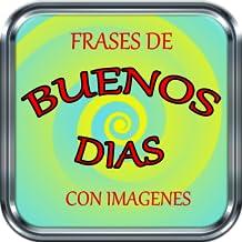 Buenos Días, Imágenes y Frases Good Morning