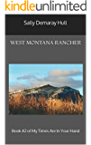 West Montana Rancher: Book #2 of My Times Are In Your Hand