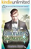 The Billionaire's Fake Marriage (A Fake Marriage Romance): Crystal Beach Resort Series Book 1