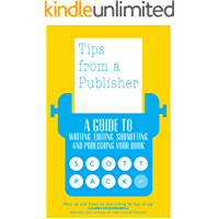 Tips from a Publisher: A Guide to Writing, Editing, Submitting and Publishing Your Book