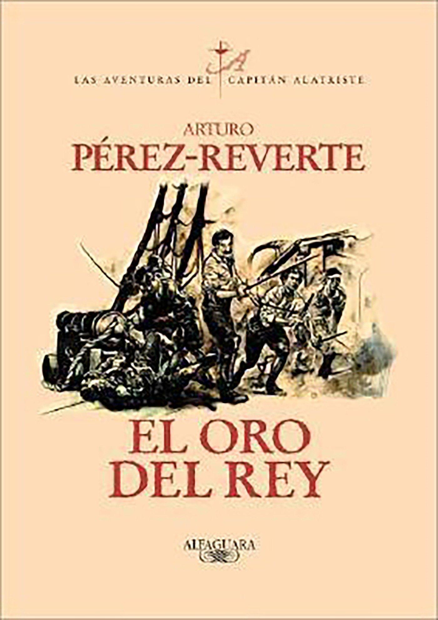Download El oro del rey / The King's Gold (Las aventuras del Capitán Alatriste) (Spanish Edition) PDF