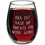 Bra Off Hair Up Sweats On Wine Gone Funny 15oz Wine Glass - Unique Gift Idea for Her, Mom, Wife, Girlfriend, Sister, Best Friend, BFF - Perfect Birthday Gifts for Women