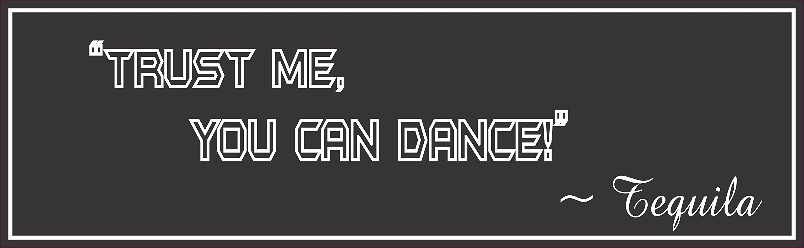 Trust Me You Can Dance Funny Tequila Quote Home Bar Sign by FunSignFactory (Image #1)
