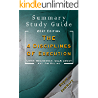 Summary of The 4 Disciplines of Execution: Achieving Your Wildly Important Goal by: Sean Covey, Jim Huling and Chris…