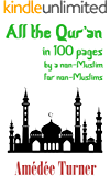 All the Qur'an in 100 pages: By a non-Muslim for non-Muslims