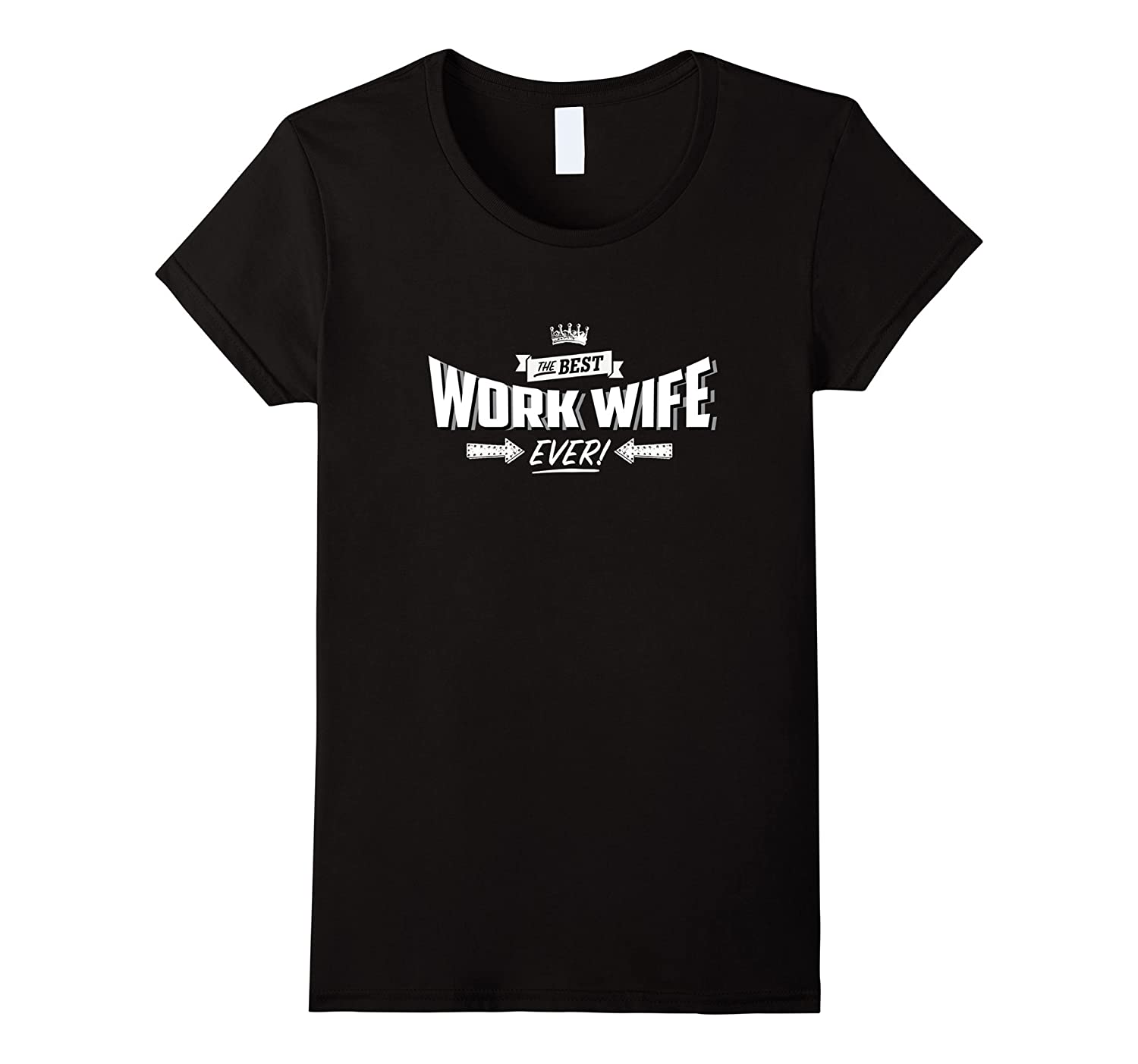Womens Best Work Wife Ever Work Gift T-Shirt-Art