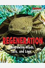 Regeneration: Regrowing Heads, Tails, and Legs (Animal Defense!) Library Binding