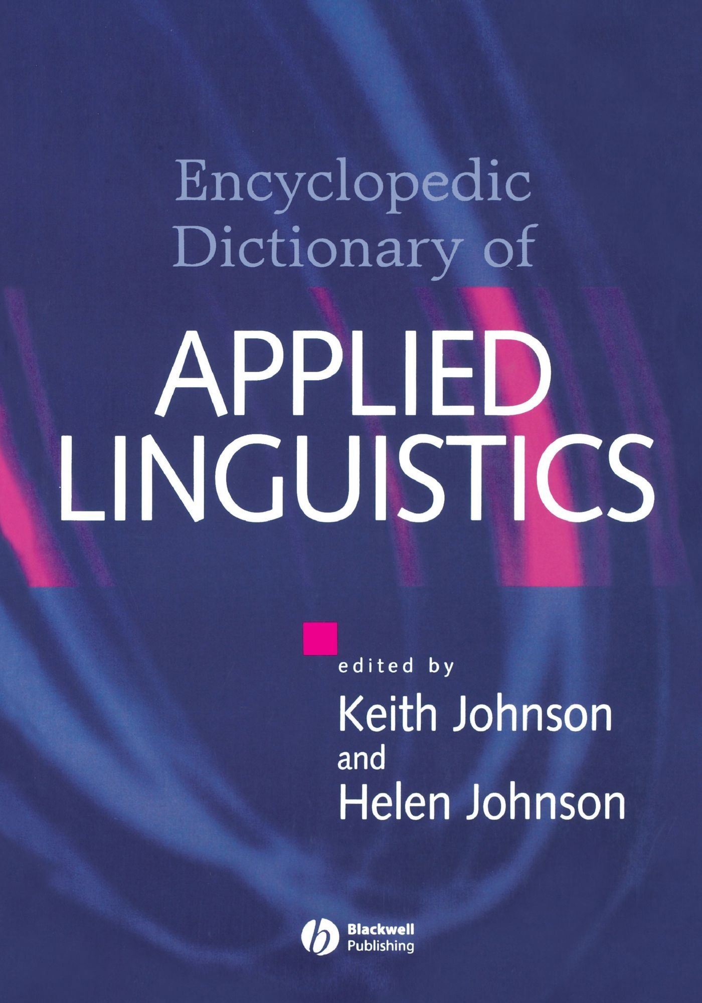 The Encyclopedic Dictionary of Applied Linguistics: A Handbook for Language Teaching
