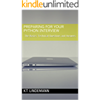 Preparing for Your Python Interview: The Basics: Technical Questions and Answers (Your Technical Interview Book 2)