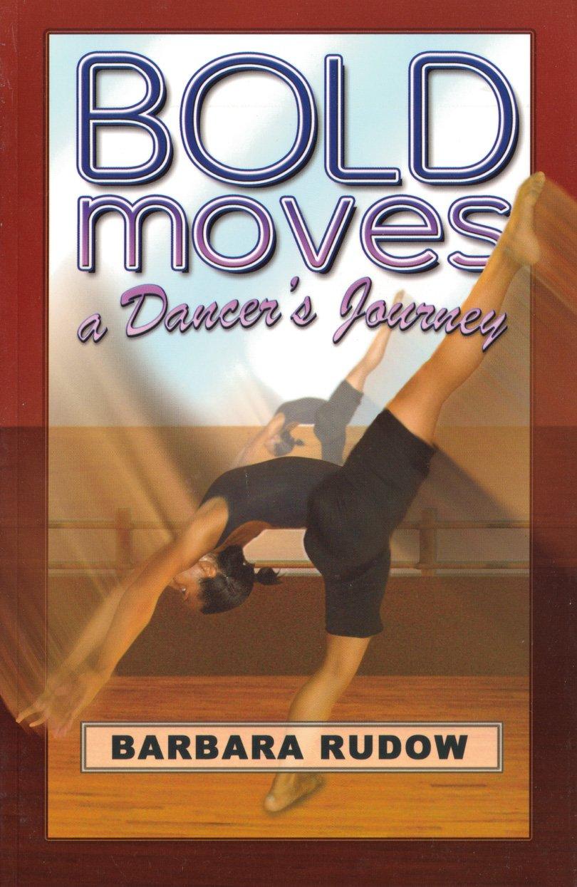 Bold Moves: A Dancer's Journey - Home Run Edition (Future Stars) (Future Stars Series) pdf epub