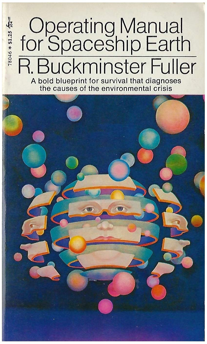 Operating Manual for Spaceship Earth: R. Buckminster Fuller: 9780671780463:  Amazon.com: Books