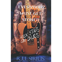 Everybody Must Get Stoned:: Rock Stars On Drugs book cover