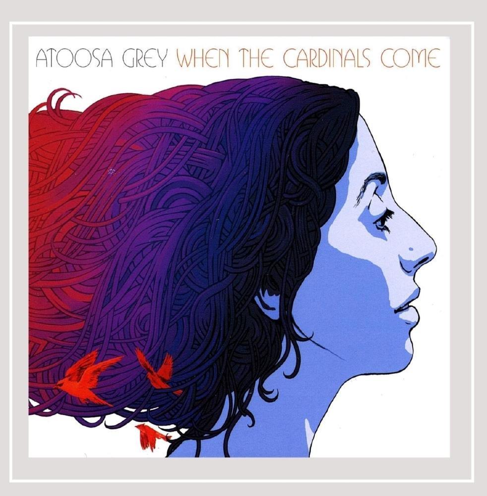 CD : Atoosa Grey - When The Cardinals Come (CD)