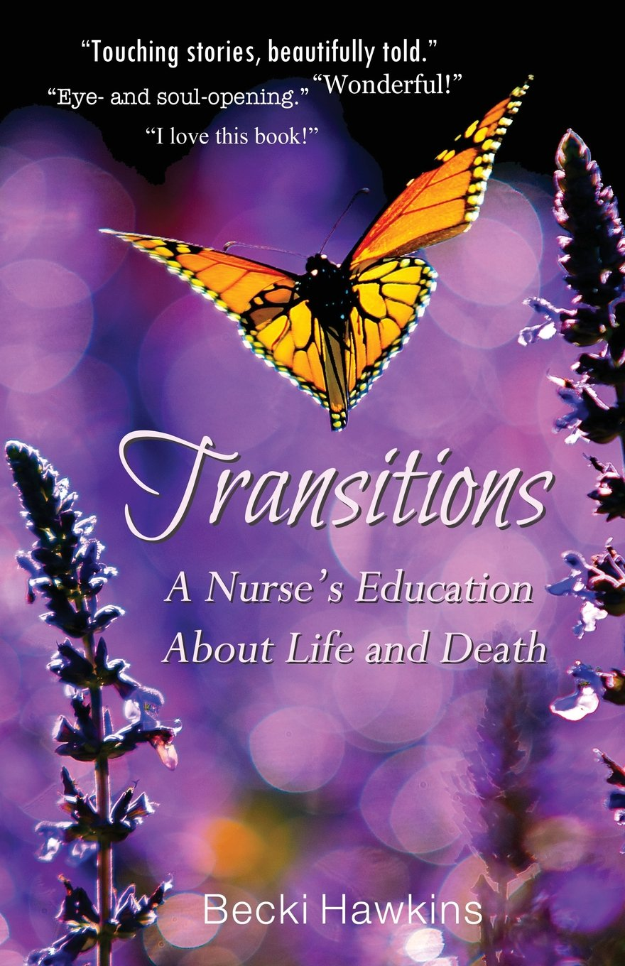 Transitions  A Nurse's Education About Life And Death