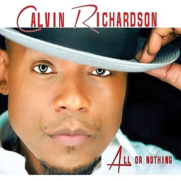 Calvin Richardson All Or Nothing Amazoncom Music