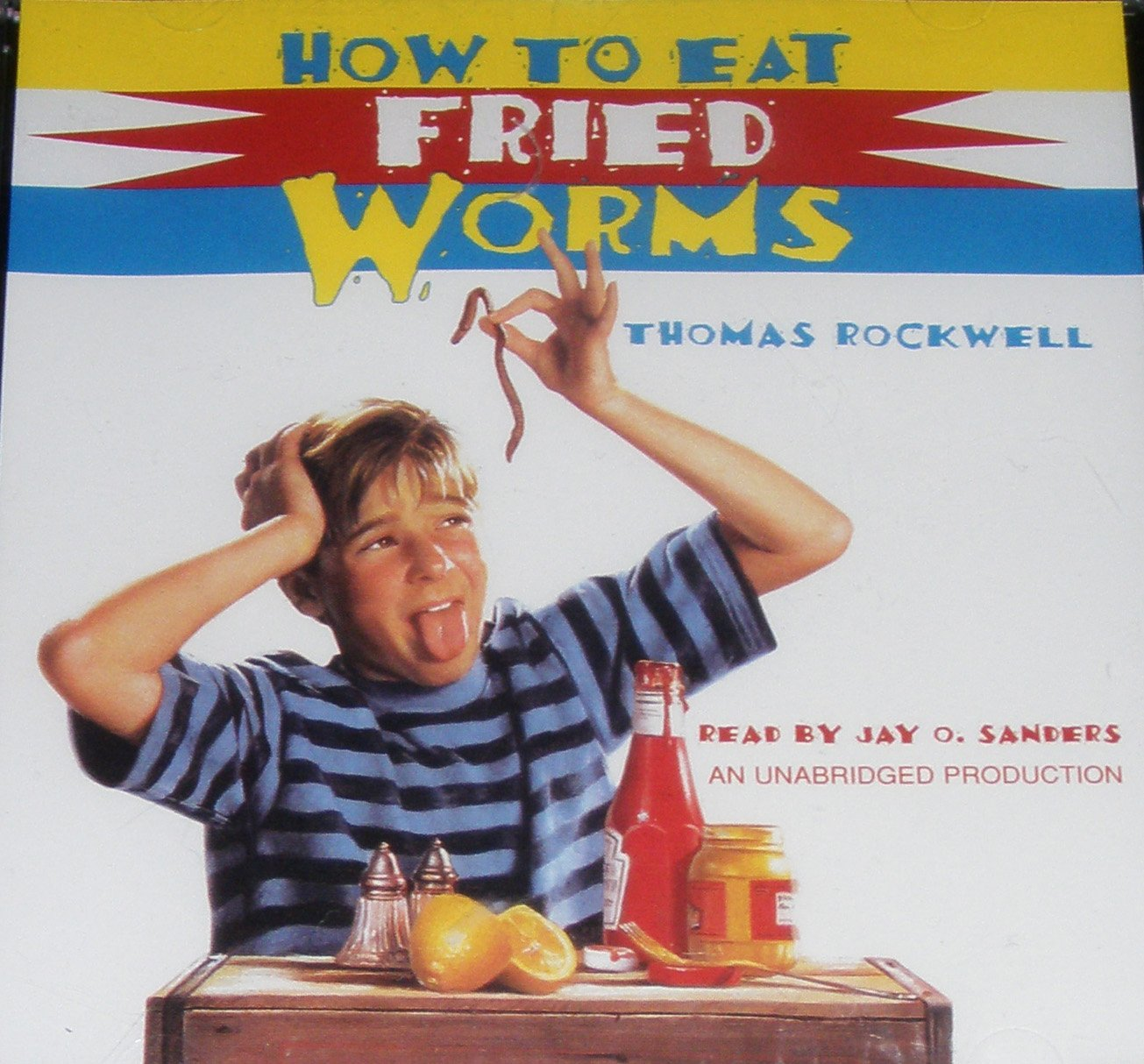 How To Eat Fried Worms: Thomas Rockwell, Jay O Sanders: 9781400099443:  Amazon