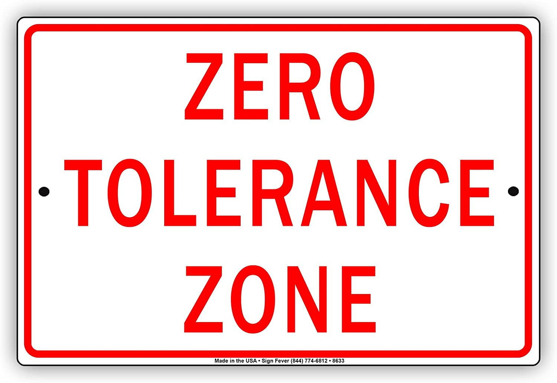 "Zero Tolerance Zone Aluminum Metal Sign 8/"" x 12/"""