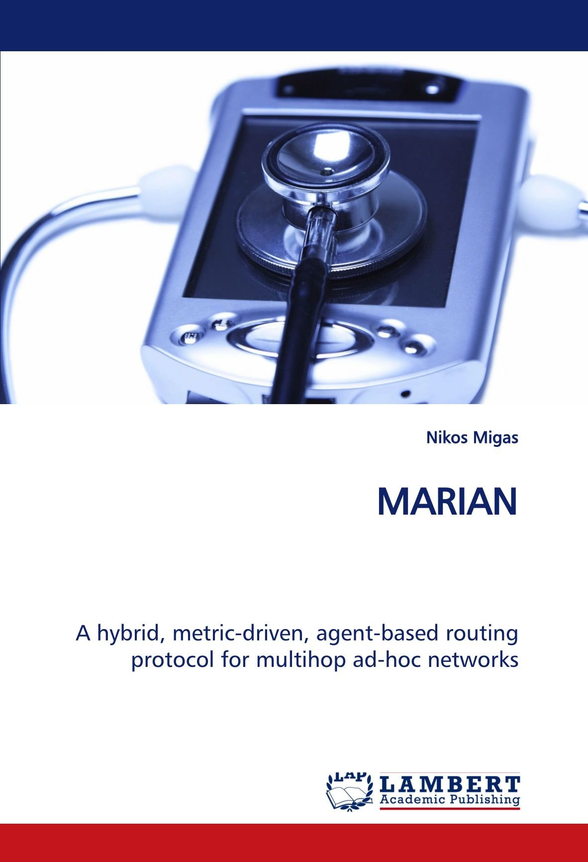 MARIAN A Hybrid Metric Driven Agent Based Routing Protocol For Multihop Ad Hoc Networks Amazonde Nikos Migas Fremdsprachige Bucher