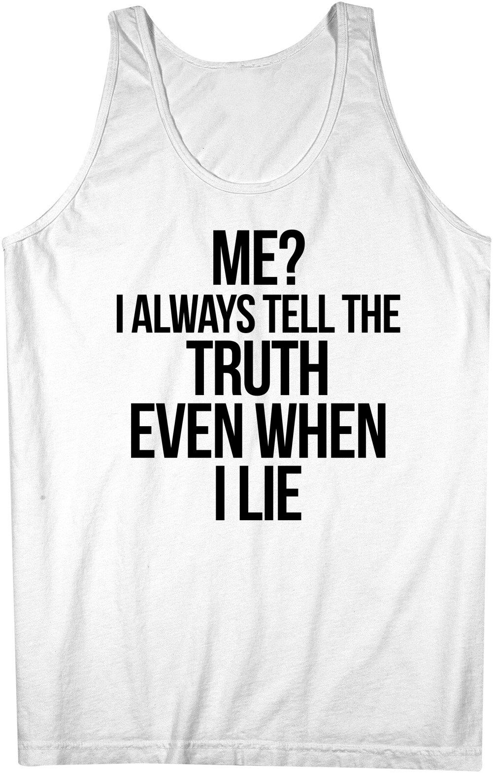 Me I Always Tell The Truth Tank Top Sleeveless Shirt X 1436
