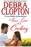 True Love of a Cowboy (Texas Brides & Bachelors Book 3)