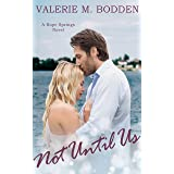 Not Until Us: A Christian Romance (Hope Springs Book 4)