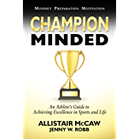 Champion Minded: Achieving Excellence in Sports and Life (English Edition)