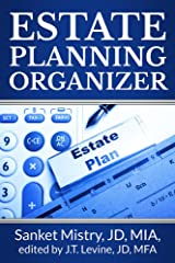 Estate Planning Organizer: Legal Self-Help Guide to get your life's records into organized forms that you can store as a planner for family and executors as part of your plan for after your funeral Kindle Edition