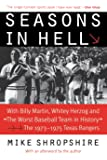 """Seasons in Hell: With Billy Martin, Whitey Herzog and """"The Worst Baseball Team in History""""―The 1973–1975 Texas Rangers"""