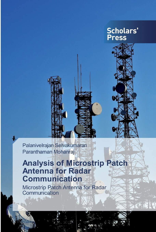 Analysis of Microstrip Patch Antenna for Radar Communication ...
