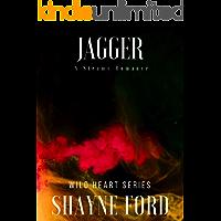 JAGGER: A Steamy Romance (WILD HEART SERIES Book 1)
