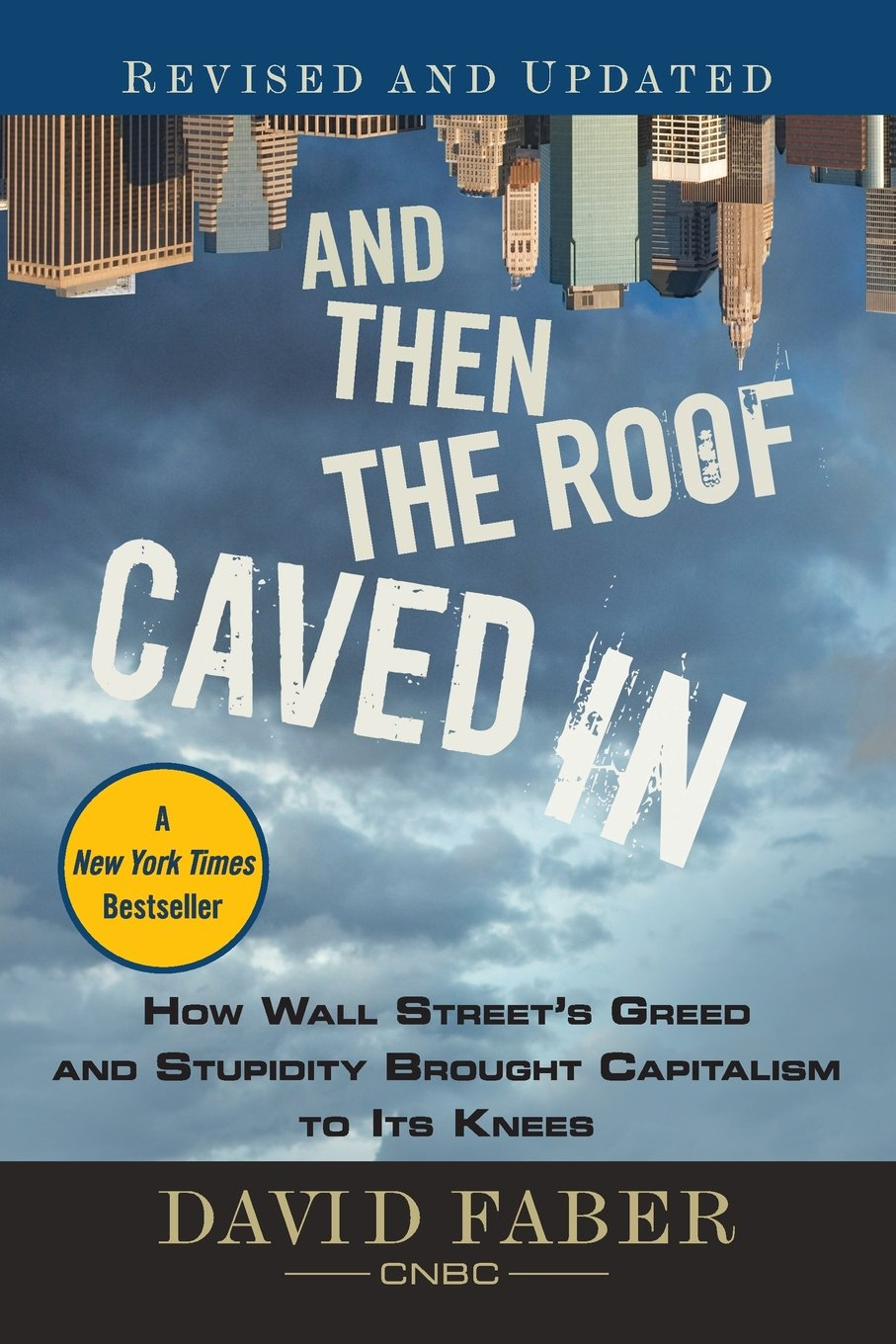 Download And Then the Roof Caved In: How Wall Street's Greed and Stupidity Brought Capitalism to Its Knees PDF