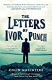 The Letters of Ivor Punch: Winner Of The Edinburgh Book Festival First Book Award